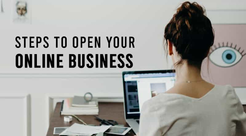 Steps to Open Your Online Business